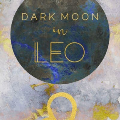 Black Moon in Leo, August 27th-29th, 2019