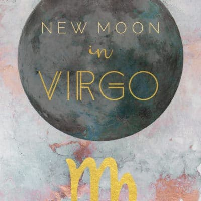 New Moon In Virgo, August 30TH, 2019