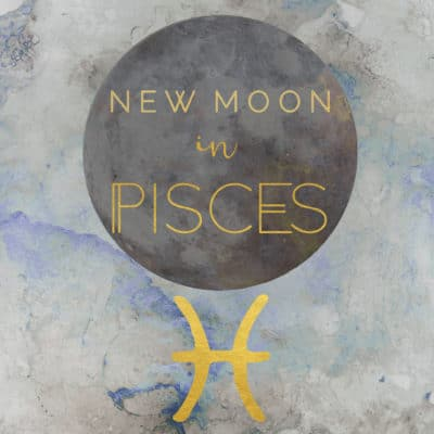 New Moon in Pisces, February 23rd, 2020
